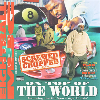 Eightball & MJG - On Top Of The World: Screwed & Chopped (Explicit)