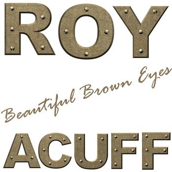 Roy Acuff - Beautiful Brown Eyes