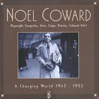 Noel Coward - CD D: A Changing World, 1943-1952
