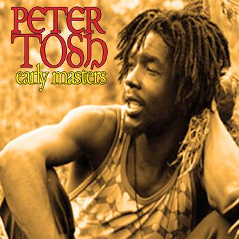 Peter Tosh - Early Masters