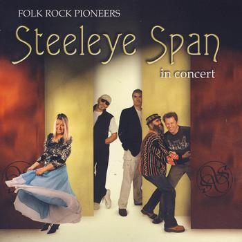 Steeleye Span - Folk Rock Pioneers In Concert