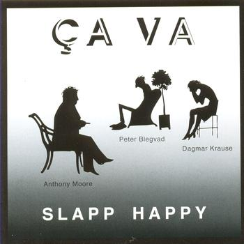 Slapp Happy - Ca Va