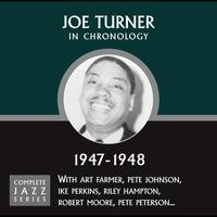 Joe Turner - Complete Jazz Series 1947 - 1948