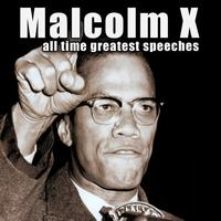 Malcolm X - All-Time Greatest Speeches