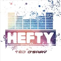 Ted O'Shay - Hefty