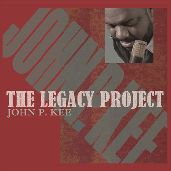 John P. Kee - The Legacy Project