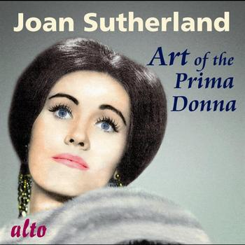 Joan Sutherland, Orchestra of the Royal Opera House, Covent Garden & Francesco Molinari-Pradelli - Art of the Prima Donna