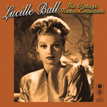 Lucille Ball - The Vintage Radio Collection