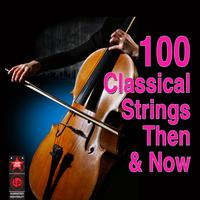 Various Artists - 100 Classical Strings - Then & Now