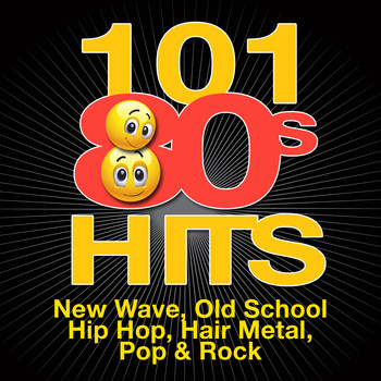 Various Artists - 101 '80s Hits - New Wave, Old School Hip Hop, Hair Metal, Pop & Rock