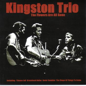 Kingston Trio - Flowers Are All Gone