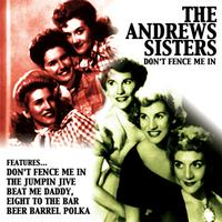 Andrews Sisters - Don't Fence Me In