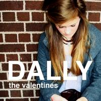 The Valentines - Don't Dally Sally