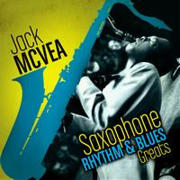 Jack McVea - Saxophone Rhythm & Blues Greats 1945-1958