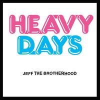 Jeff The Brotherhood - Heavy Days
