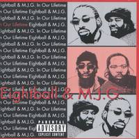 Eightball & MJG - In Our Lifetime (Explicit)