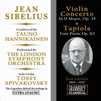 The London Symphony Orchestra, Tauno Hannikainen, Tossy Spivakovsky - Jean Sibelius: Violin Concerto In D Major, Op. 35 & Tapiola, Tone Poem for Orchestra, Op. 112
