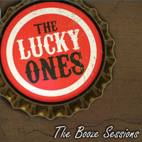 The Lucky Ones - The Booze Sessions
