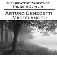 Arturo Benedetti Michelangeli - The Greatest Pianists Of The 20th Century - Arturo Benedetti Michelangeli