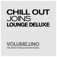 Various Artists - Chill Out Joins Lounge Deluxe, Volume.uno
