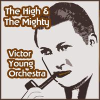 Victor Young Orchestra - The High & The Mighty