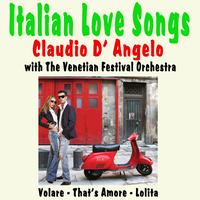 Claudio D'Angelo with The Venetian Festival Orchestra - Italian Love Songs
