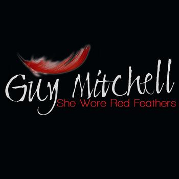 Guy Mitchell - She Wore Red Feathers