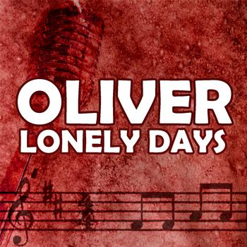 OLIVER - Lonely Days