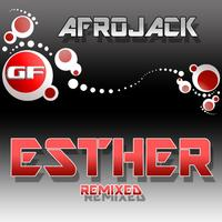 Afrojack - Esther (Remixed)