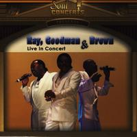 Ray, Goodman & Brown - Live In Concert