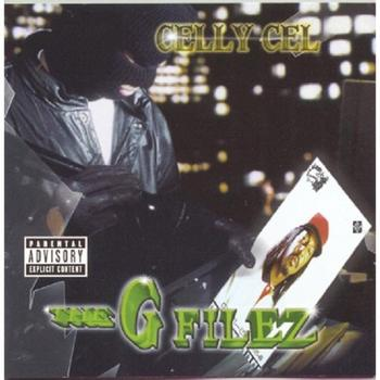Celly Cel - The G Filez (Explicit)