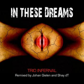 Trio Infernal - In These Dreams