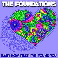 The Foundations - Baby Now That I've Found You