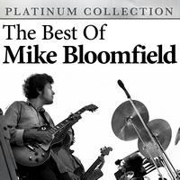 Mike Bloomfield - The Best of Mike Bloomfield
