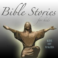 Kidz Hit Makers - Bible Stories for Kids