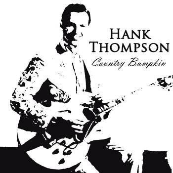 Hank Thompson - Country Bumpkin