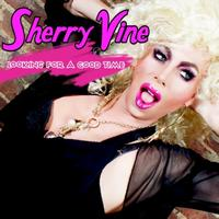 Sherry Vine - Looking for Good Time