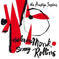 Thelonious Monk, Sonny Rollins - The Prestige Sessions