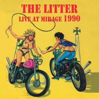 The Litter - Live At Mirage 1990