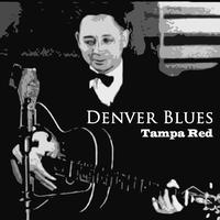 Tampa Red - Denver Blues