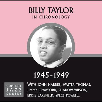 Billy Taylor - Complete Jazz Series 1945 - 1949