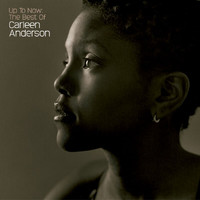 Carleen Anderson - Up To Now: The Best Of Carleen Anderson