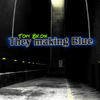 Tom Brox - They Making Blue