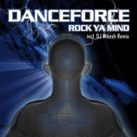 Danceforce - Rock Ya Mind