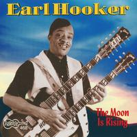 Earl Hooker - The Moon Is Rising