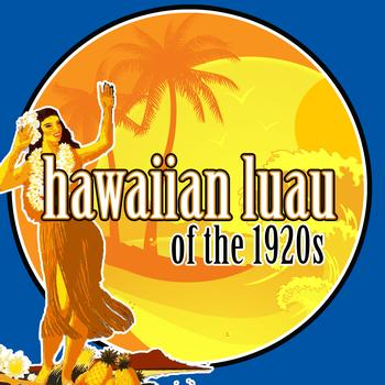 Various Artists - Hawaiian Luau of the 1920s
