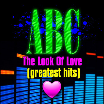 ABC - The Look Of Love - Greatest Hits