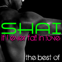 Shai - If I Ever Fall In Love - The Best Of