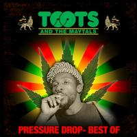 Toots & The Maytalls - Pressure Drop - The Best Of