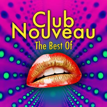 CLUB NOUVEAU - The Best Of (Re-Recorded / Remastered Versions)